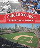 Click to buy Chicago Cubs Yesterday & Today from Amazon!
