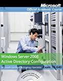 img - for By John Wiley & Sons Windows Server 2008 Active Directory Configuration Exam 70-640 (Microsoft Official Academic Course, (Exam 70-640) [Paperback] book / textbook / text book