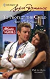 To Protect the Child (Atlanta Heroes)
