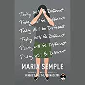 Today Will Be Different | [Maria Semple]
