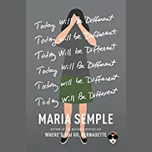 Today Will Be Different Audiobook by Maria Semple Narrated by Kathleen Wilhoite