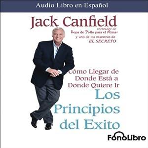 Los Principios del Exito [Success Principles] Audiobook