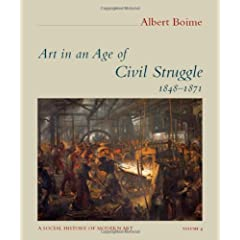 Art in an Age of Civil Struggle, 1848-1871 (A Social History of Modern Art)