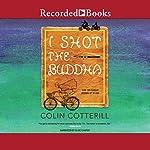 I Shot the Buddha | Colin Cotterill
