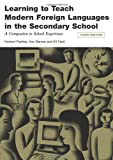 Norbert Pachler Learning to Teach Modern Languages in the Secondary School: A Companion to School Experience (Learning to Teach in the Secondary School Series)