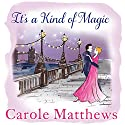 It's a Kind of Magic Hörbuch von Carole Matthews Gesprochen von: Antonia Beamish