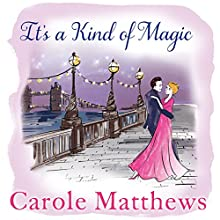 It's a Kind of Magic Audiobook by Carole Matthews Narrated by Antonia Beamish