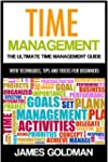 Time Management: The ultimate time ma...