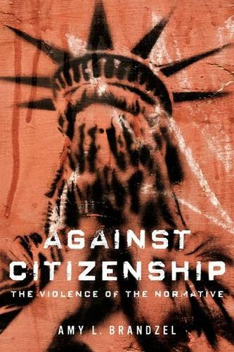 Against Citizenship: The Violence of the Normative (Dissident Feminisms) PDF