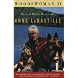 Woodswoman II: Beyond Black Bear Lake ~ Anne Labastille