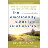 The Emotionally Abusive Relationship: How to Stop Being Abused and How to Stop Abusingby Beverly Engel