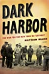Dark Harbor: The War for the New York...
