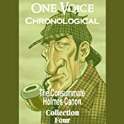 One Voice Chronological: The Consummate Holmes Canon, Collection 4 | [Sir Arthur Conan Doyle]