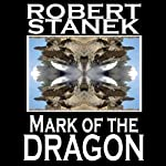 Mark of the Dragon: Ruin Mist Chronicles, Book 4 | Robert Stanek