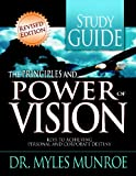 The Principles and Power of Vision: Keys to Achieving Personal and Corporate Destiny (Study Guide)