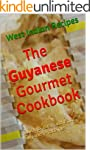 The Guyana Gourmet Cookbook (West Ind...