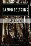 La Suma de los Días (Spanish Edition)