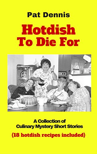Hotdish To Die For by Pat DENNIS