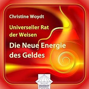 Universeller Rat der Weisen: Die Neue Energie des Geldes Hörbuch