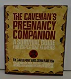 img - for The Caveman's Pregnancy Companion : A Survival Guide for Expectant Fathers (Paperback)--by David Port [2006 Edition] book / textbook / text book