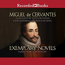 Exemplary Novels: Translated by Edith Grossman Audiobook by Miguel de Cervantes Narrated by Luis Moreno