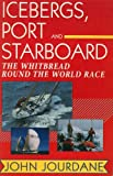 img - for By John Jourdane Icebergs, Port and Starboard: The Whitbread Round the World Race (1st First Edition) [Paperback] book / textbook / text book