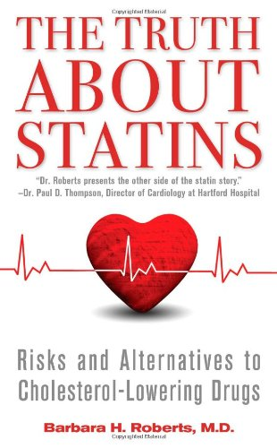 The Truth About Statins: Risks and Alternatives to Cholesterol-Lowering Drugs PDF