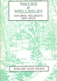 img - for Walks In Wellesley: Exploring Wellesley's Open Space book / textbook / text book