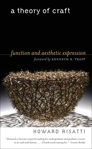 A Theory of Craft: Function and Aesthetic Expression by The University of North Carolina Press