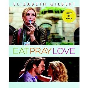 Eat Pray Love. Eine Frau auf der Suche nach allem quer durch Italien, Indien und Indonesien Hörbuch