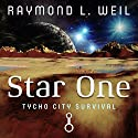 Star One: Tycho City Survival (       UNABRIDGED) by Raymond L. Weil Narrated by Nick J. Russo