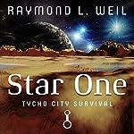Star One: Tycho City Survival | Raymond L. Weil