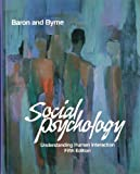 Social Psychology: Understanding Human Interaction (0205103138) by Byrne, Donn