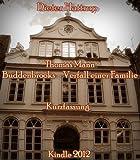 Thomas Mann: Buddenbrooks - Verfall einer Familie -- Kurzfassung