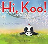 Jon J. Muth Hi, Koo!: A Year of Seasons