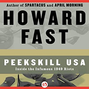 Peekskill USA: Inside the Infamous 1949 Riots | [Howard Fast]