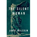 The Silent Woman: Sylvia Plath and Ted Hughes ~ Janet Malcolm