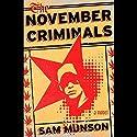The November Criminals: A Novel Audiobook by Sam Munson Narrated by Sam Munson