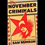 The November Criminals: A Novel | Sam Munson