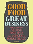 Good Food, Great Business: How to Tak...