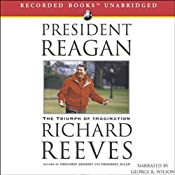 President Reagan: The Triumph of Imagination | [Richard Reeves]