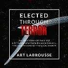 Elected Through Terror: The Rajneesh Through the Eyes of a Local Sheriff Hörbuch von Art Labrousse Gesprochen von: Steven Labrousse