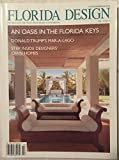 img - for FLORIDA DESIGN. VOL. 15 NO.4 THE MAGAZINE FOR FINE INTERIOR DESIGN & FURNISHINGS. AN OASIS IN THE FLORIDA KEYS; DONALD TRUMP'S MAR-A-LAGO; STEP INSIDE DESIGNERS' OWN HOMES book / textbook / text book