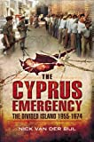 CYPRUS EMERGENCY, THE: The Divided Island 1955 - 1974