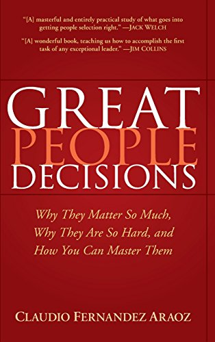 Great People Decisions: Why They Matter So Much, Why They...