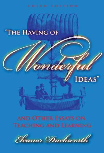 The Having of Wonderful Ideas: And Other Essays on...