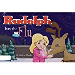 Rudolph has the Flu | Marlene Woods