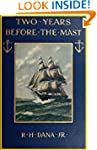 Two Years Before the Mast; A Personal...