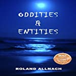 Oddities & Entities | Roland Allnach
