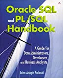 img - for Oracle SQL and PL/SQL Handbook: A Guide for Data Administrators, Developers, and Business Analysts by Palinski, John Adolph (2002) Paperback book / textbook / text book